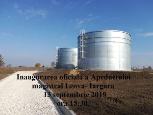VĂ INVITĂM LA LANSAREA OFICIALĂ A A APEDUCTULUI MAGISTRAL LEOVA-IARGARA